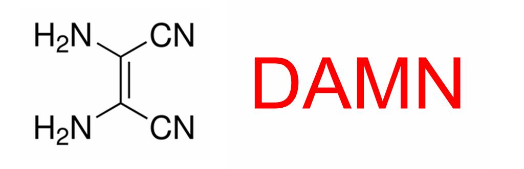 Funny Chemical Names - Diaminomaleonitrile - DAMN