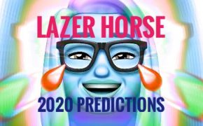 Lazer Horse's Predictions For 2020